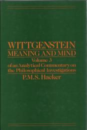 Wittgenstein :Meaning and Mind Vol.3 of an Analytical Commentary on the Philosophical Investigations