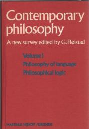 Contemporary Philosophy : A New Survey Vol.1:Philosophy of Language, Philosophical Logic