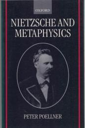 Nietzsche and Metaphysics (Oxford Philosophical Monographs)