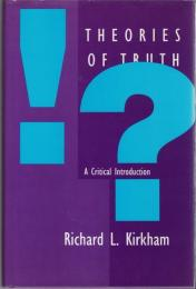 Theories of Truth : A Critical Introduction