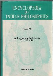 Encyclopedia of Indian Philosophies Vol.7 : Abhidharma Buddhism to 150 A.D.