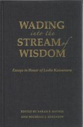 Wading into the Stream of Wisdom : Essays in Honor of Leslie Kawamura
