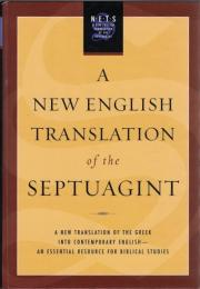 A New English Translation of the Septuagint : And the Other Greek Translations Traditionally Included Under That Title