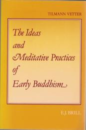 The Ideas and Meditative Practices of Early Buddhism