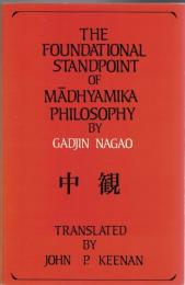 The Foundatinal Standpoint of Madhyamika Philosophy