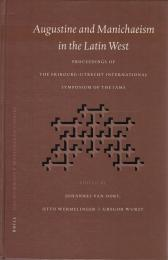 Augustine and Manichaeism in the Latin West : Proceedings of the Fribourg-Utrecht Symposium of the International Association of Manichaean Studies