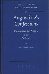 Augustine's Confessions : Communicative Purpose and Audience