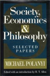 Society, Economics and Philosophy : Selected Papers