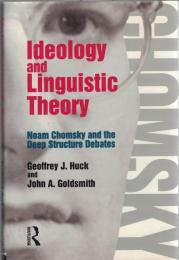 Ideology and Linguistic Theory : Noam Chomsky and the Deep Structure Debates