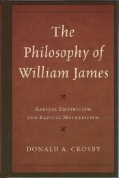 The Philosophy of William James : Radical Empiricism and Radical Materialism