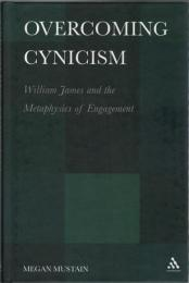 Overcoming Cynisism : William James and the Metaphysics of Engagement