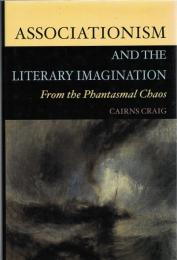 Associationism and the Literary Imagination From the Phantasmal Chaos