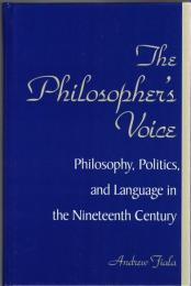 The Philosopher's Voice : Philosophy, Politics, and Language in the  Ninteenth Century