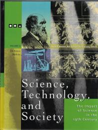 Science Technology and Society: The Impact of Science in the 19th Century Vol.1/2