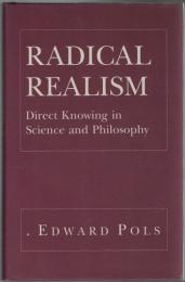 Radical Realism: Direct Knowing in Science and Philosophy