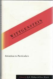 Wittgenstein: Attention to Particulars