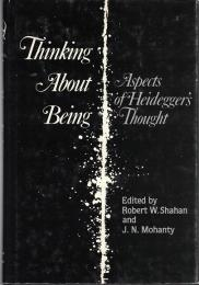 Thinking About Being : Aspects of Heidegger's Thought