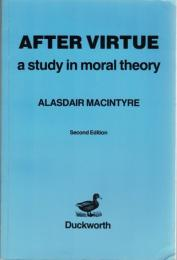 After Virtue : A Study in Moral Theory