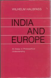 India and Europe : An Essay in Philosophical Understanding
