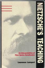 "Nietzsche's Teaching : An Interpretation of ""Thus Spoke Zarathustra"""