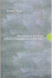 The Good in the Right : A Theory Of Intuition And Intrinsic Value