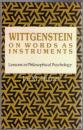 Wittgenstein on Words as Instruments : Lessons in Philosophical Psychology