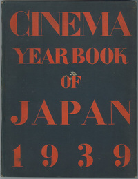 CINEMA YEAR BOOK OF JAPAN 1939