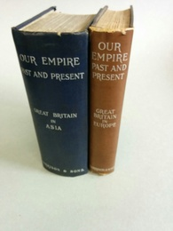 Our empire past and present 2 vols: Great Britain in Europe and Asia