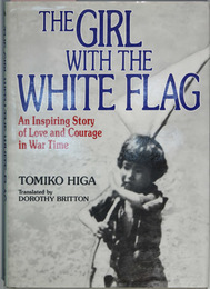 THE GIRL WITH THE WHITE FLAG AN INSPIRING STORY OF LOVE AND COURAGE IN WAR TIME