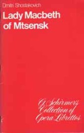 Lady Macbeth of Mtsensk   G. Schirmer's Collection of Opera Librettos