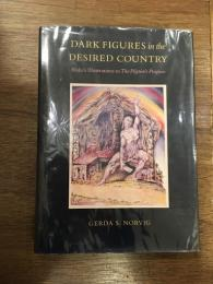 Dark Figures in the Desired Country: Blake's Illustrations to the Pilgrims Progress