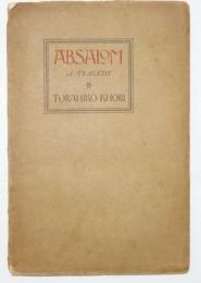 ABSALOM AND OTHER PLAYS & POEMS