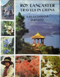 Roy Lacaster Travels in China: A Plantsman's Paradise