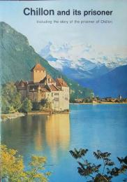 The castle of  Chillon and its Prisoner
