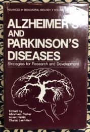 Alzheimer's and Parkinson's Diseases: Strategies for Research and Development (Advances in Behavioral Biology)
