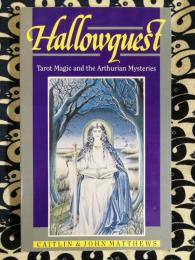 Hallowquest: Tarot Magic and the Arthurian Mysteries