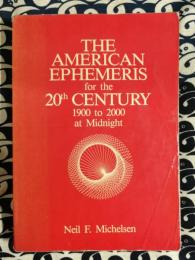 The New American Ephemeris for the 20th Century, 1900 to 2000 at Midnight: Michelsen Memorial Edition