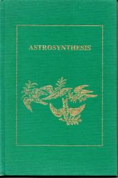 Astrosynthesis;: The rational system of horoscope interpretation according to Morin de Villefranche