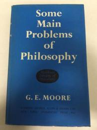 Some main problems of philosophy. Muirhead library of philosophy