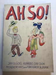 Jay Glück's Ah-so : the misadventures of a foreigner in Japan