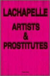 書籍 Artists And Prostitutes Photography Lachapelle David