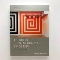 THEORY IN CONTEMPORARY ART SINCE 1985 2nd Edithion