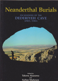 Neanderthal Burials EXCAWATIONS OF THE DEDERIYEH CAVE AFRIN, SYRIA