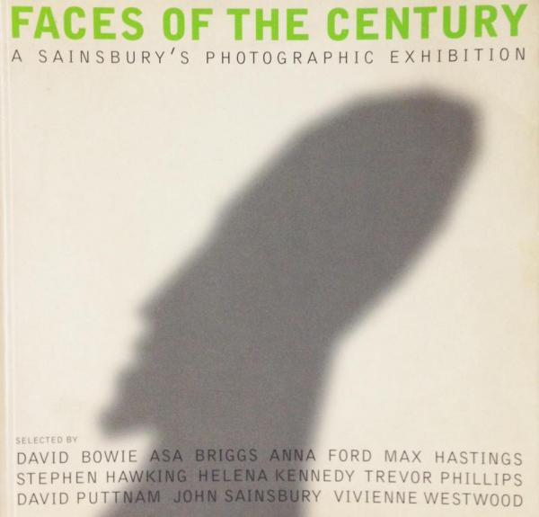FACES OF THE CENTURY  A SAINSBURY'S PHOTOGRAPHIC EXHIBITION (英)