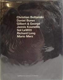Collection  Christian Boltanski/Daniel Buren/Gilbert & George/Jannis Kounellis/Sol LeWitt/Richard Long/Mario Merz