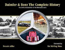 Daimler & Benz: The Complete History: The Birth and Evolution of the Mercedes-Benz (英語)