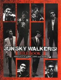 JUN SKY WALKER〈S〉 FILE BOOK : ARENA37℃ 1988-1993 and NOW
