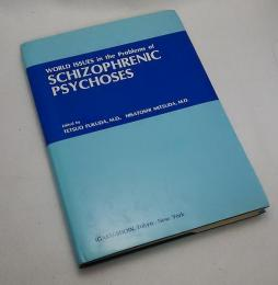 WORLD ISSUES in the Problems of SCHIZOPERENIC PSYCHOSES