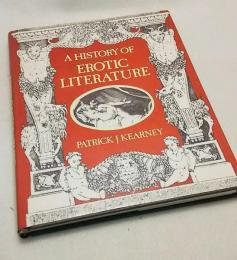 A HISTORY OF EROTIC LITERATURE