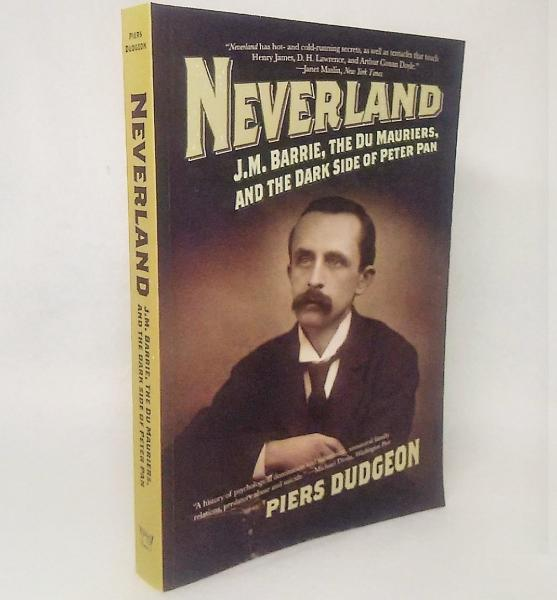 neverland j m barrie the du mauriers and the darkside of the peter